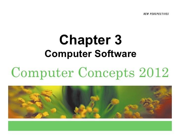 Chapter 3    Computer SoftwareComputer Concepts 2012