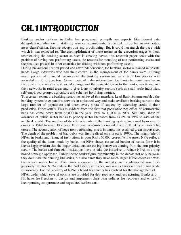 Ch.1Introduction Banking sector reforms in India has progressed promptly on aspects like interest rate deregulation, reduc...
