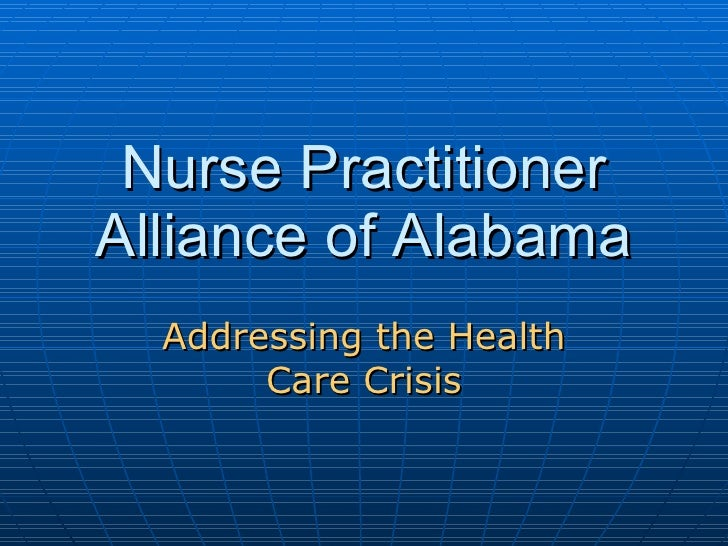 Nurse Practitioner Alliance of Alabama Addressing the Health Care Crisis