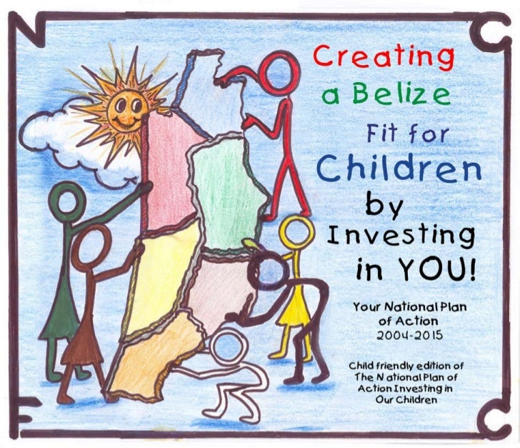 NATIONAL PLAN OF ACTION (child friendly Belize)