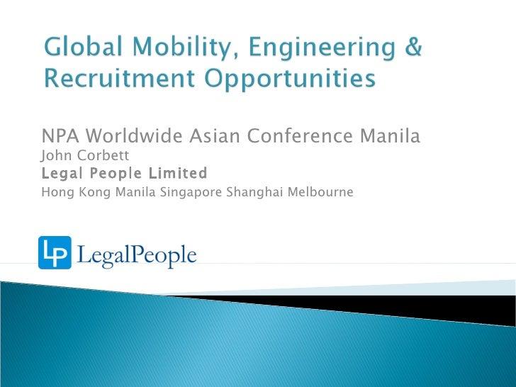 NPA Worldwide Asian Conference Manila John Corbett Legal People Limited Hong Kong Manila Singapore Shanghai Melbourne