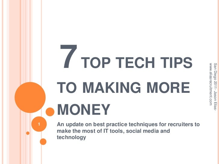 7top tech tips to making more money <br />An update on best practice techniques for recruiters to make the most of IT too...