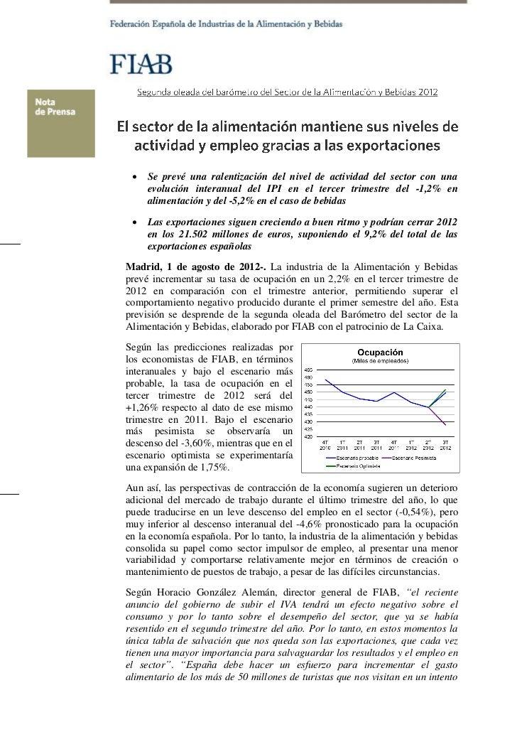    Se prevé una ralentización del nivel de actividad del sector con una     evolución interanual del IPI en el tercer tri...