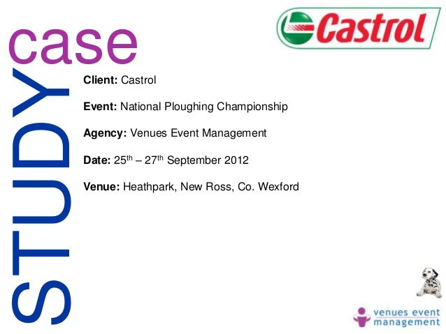 caseSTUDY    Client: Castrol    Event: National Ploughing Championship    Agency: Venues Event Management    Date: 25th – ...