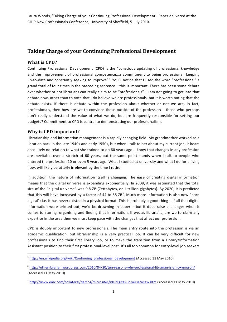 Laura Woods, 'Taking Charge of your Continuing Professional Development'. Paper delivered at the CILIP New Professionals C...