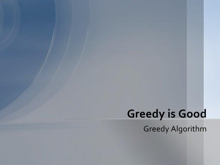 Greedy is Good  Greedy Algorithm