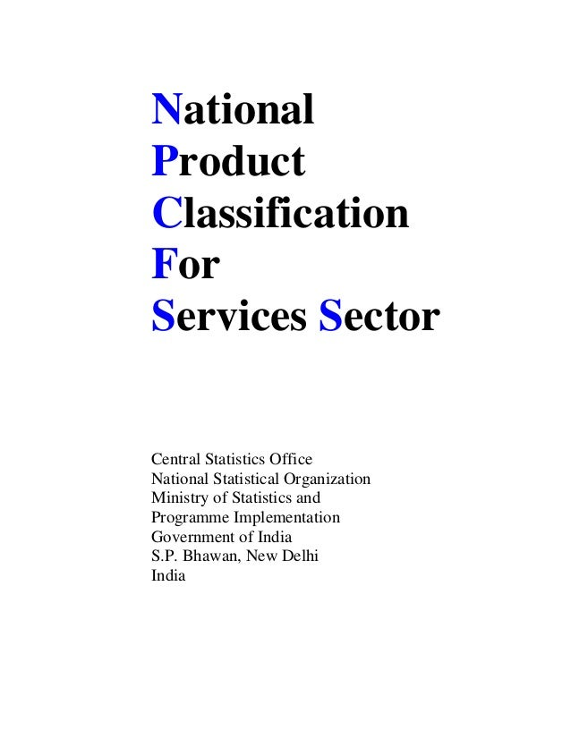 NationalProductClassificationForServices SectorCentral Statistics OfficeNational Statistical OrganizationMinistry of Stati...