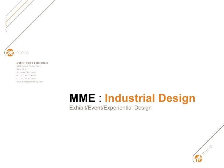 MME  :  Industrial Design Exhibit/Event/Experiential Design