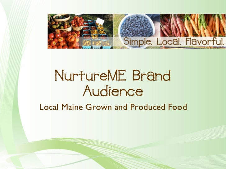 NurtureME Brand       AudienceLocal Maine Grown and Produced Food