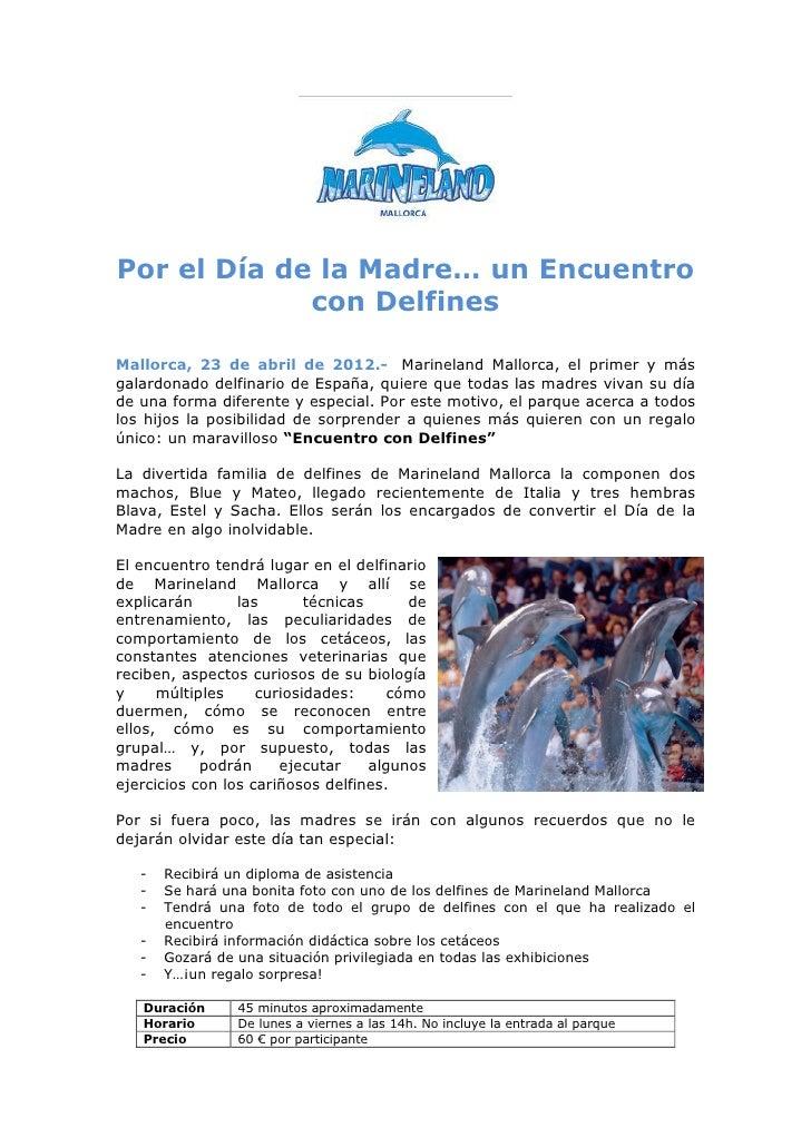 Por el Día de la Madre… un Encuentro             con DelfinesMallorca, 23 de abril de 2012.- Marineland Mallorca, el prime...