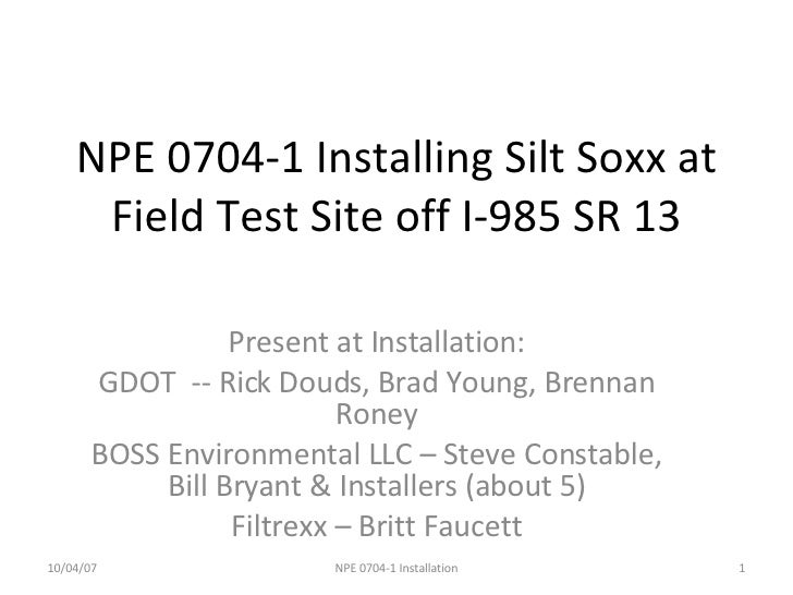 NPE 0704-1 Installing Silt Soxx at Field Test Site off I-985 SR 13 Present at Installation: GDOT  -- Rick Douds, Brad Youn...