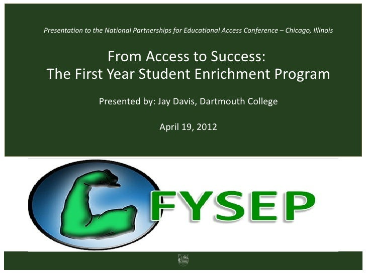 Presentation to the National Partnerships for Educational Access Conference – Chicago, Illinois          From Access to Su...