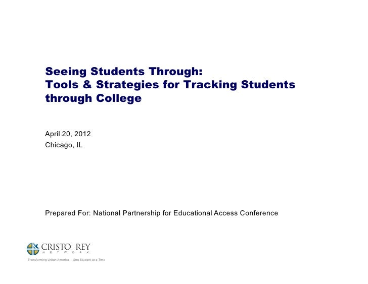 Seeing Students Through:           Tools & Strategies for Tracking Students           through College           April 20, ...