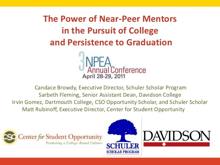 The Power of Near-Peer Mentorsin the Pursuit of College and Persistence to Graduation<br /> Candace Browdy, Executive Dire...