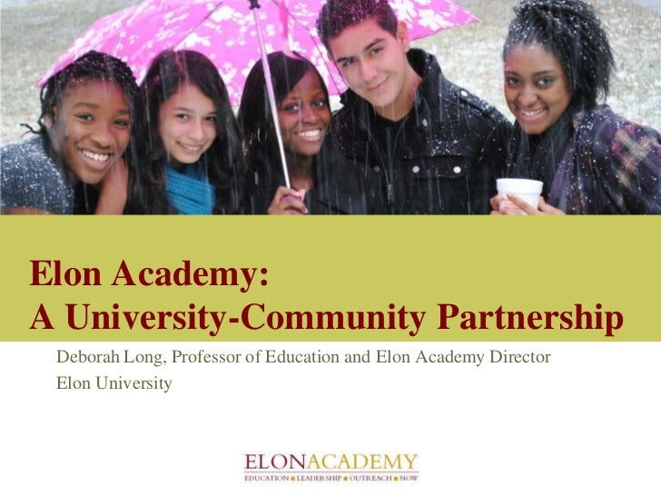 Elon Academy:A University-Community Partnership<br />Deborah Long, Professor of Education and Elon Academy Director<br />E...