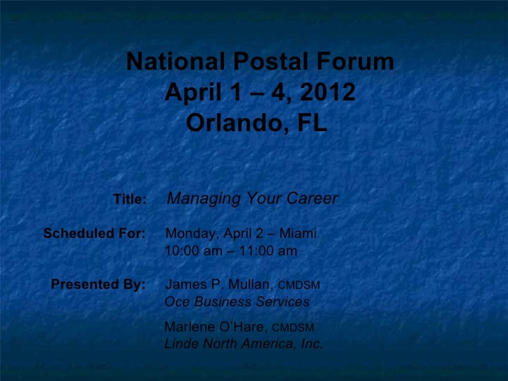 National Postal Forum              April 1 – 4, 2012                Orlando, FL         Title:   Managing Your CareerSched...