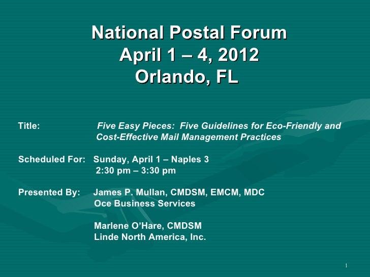 National Postal Forum                   April 1 – 4, 2012                     Orlando, FLTitle:          Five Easy Pieces:...