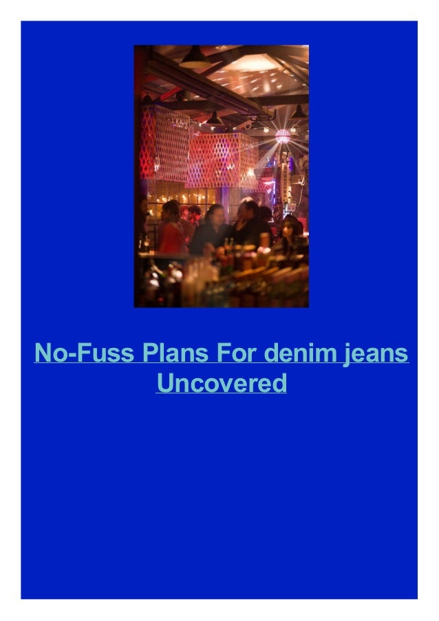 No-Fuss Plans For denim jeans Uncovered