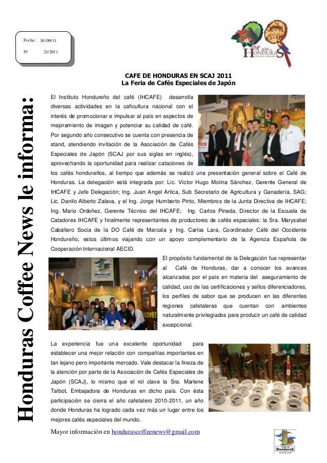 Mayor información en hondurascoffeenews@gmail.com A CAFE DE HONDURAS EN SCAJ 2011 La Feria de Cafés Especiales de Japón El...