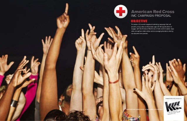 AMERICAN RED CROSS CAMPAIGN PROPOSAL. COPYRIGHT KOMBINE ©2013 CONFIDENTIAL 1 IMC CAMPAIGN PROPOSAL OBJECTIVE 1120 Morning ...