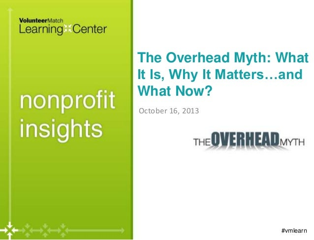 The Overhead Myth: What It Is, Why It Matters…and What Now? October 16, 2013  #vmlearn