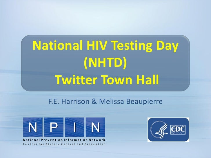 National HIV Testing Day (NHTD) Twitter Town HallF.E. Harrison & Melissa Beaupierre<br />
