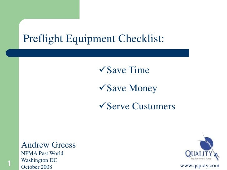 1<br />Preflight Equipment Checklist:<br /><ul><li>Save Time