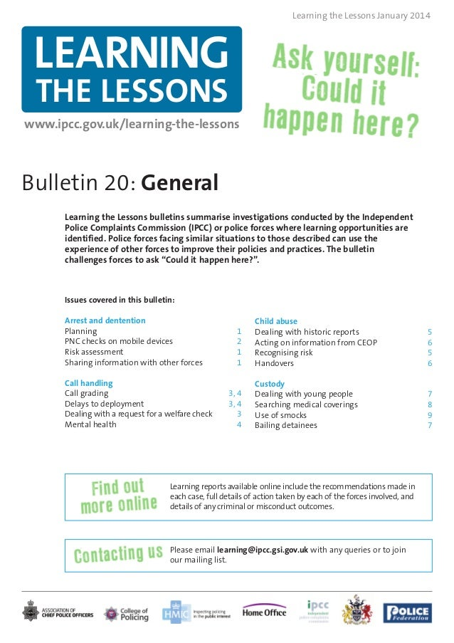 Learning the Lessons January 2014  LEARNING THE LESSONS  www.ipcc.gov.uk/learning-the-lessons  Bulletin 20: General Learni...