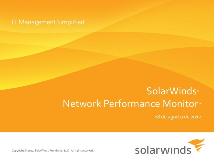 SolarWinds                    ®                                        Network Performance Monitor                   ™    ...