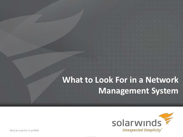 What to Look For in a Network                                      Management SystemWhat to Look For in an NMS            ...