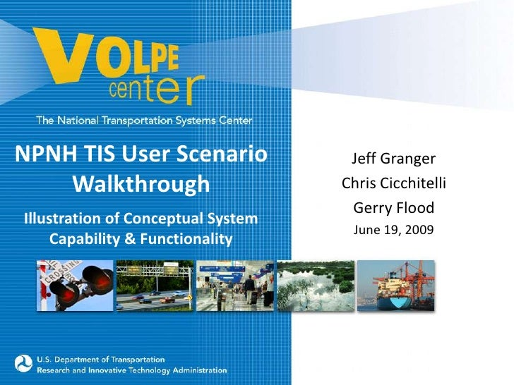 NPNH TIS User Scenario Walkthrough<br />Illustration of Conceptual System Capability & Functionality <br />Jeff Granger<br...