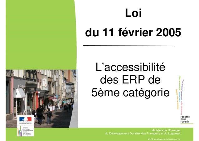 L'accessibilité  des ERP de  5ème catégorie  Ministère de l'Écologie,  du Développement Durable, des Transports et du Loge...