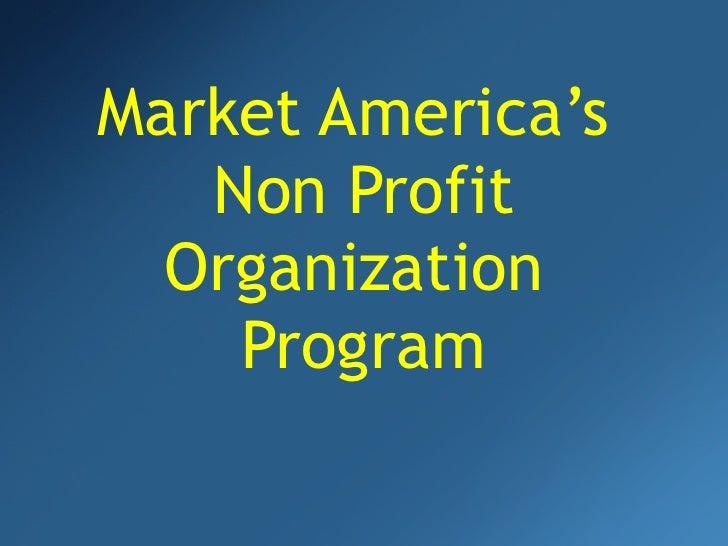 Market America's  Non Profit Organization  Program