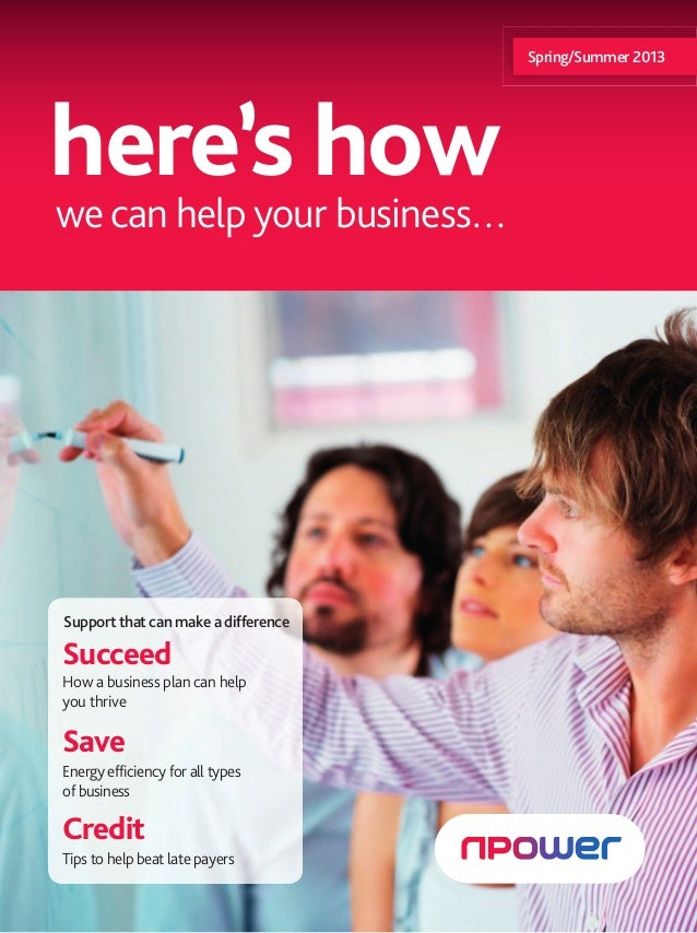 Spring/Summer 2013here's howwe can help your business…Support that can make a differenceSucceedHow a business plan can hel...