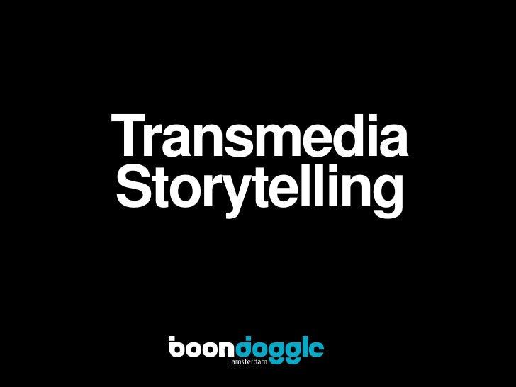 Transmedia<br />Storytelling<br />