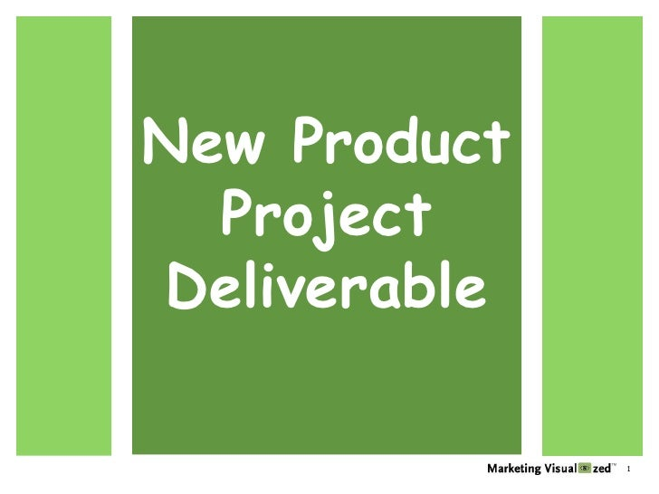 New Product<br />Project<br />Deliverable<br />1<br />