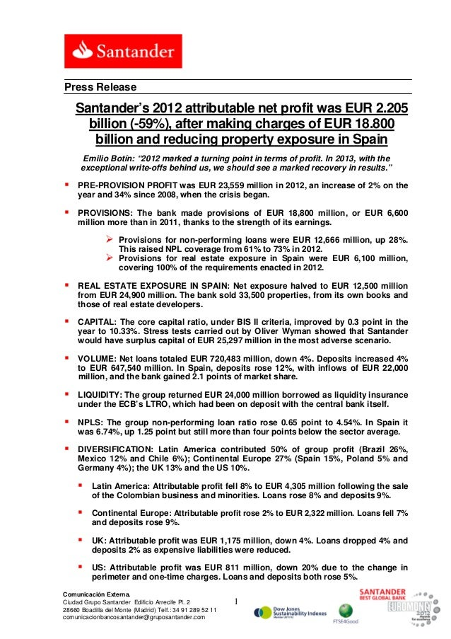 Press Release    Santander's 2012 attributable net profit was EUR 2.205      billion (-59%), after making charges of EUR 1...