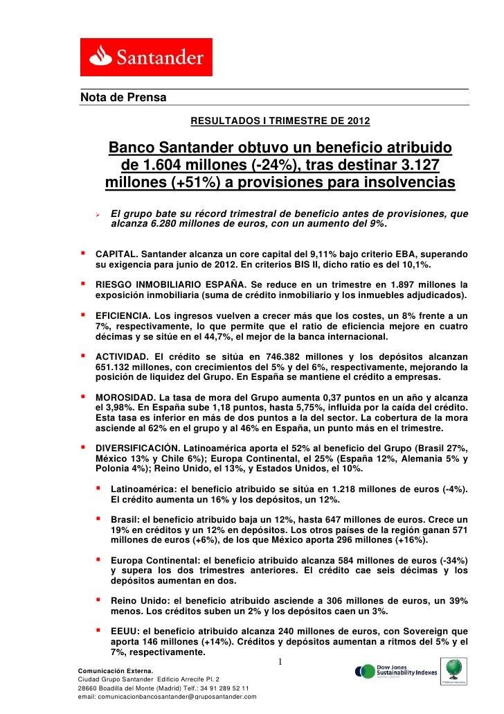 Nota de Prensa                                   RESULTADOS I TRIMESTRE DE 2012         Banco Santander obtuvo un benefici...