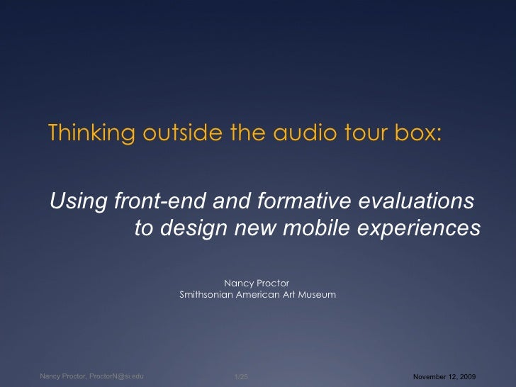Thinking outside the audio tour box: Nancy Proctor  Smithsonian American Art Museum Using front-end and formative evaluati...