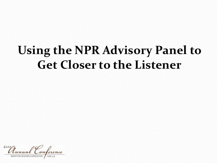 Using the NPR Advisory Panel to Get Closer to the Listener<br />