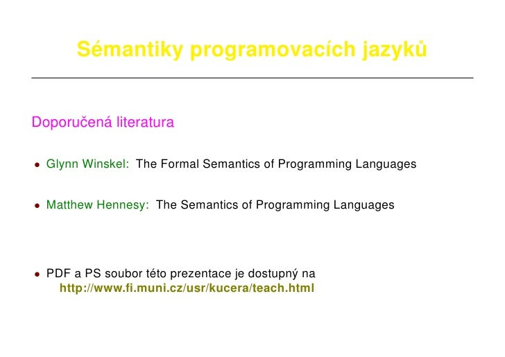 1           Semantiky programovacıch jazyku         ´                   ´        ˚   Doporuc ´ literatura       ˇena  • Gl...
