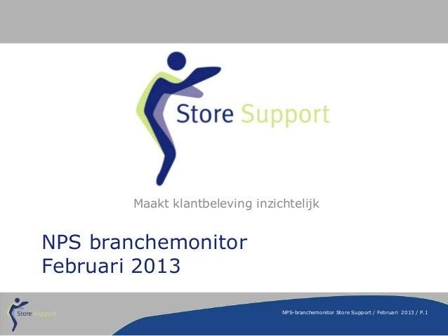 Maakt klantbeleving inzichtelijkNPS branchemonitorFebruari 2013                                 NPS-branchemonitor Store S...