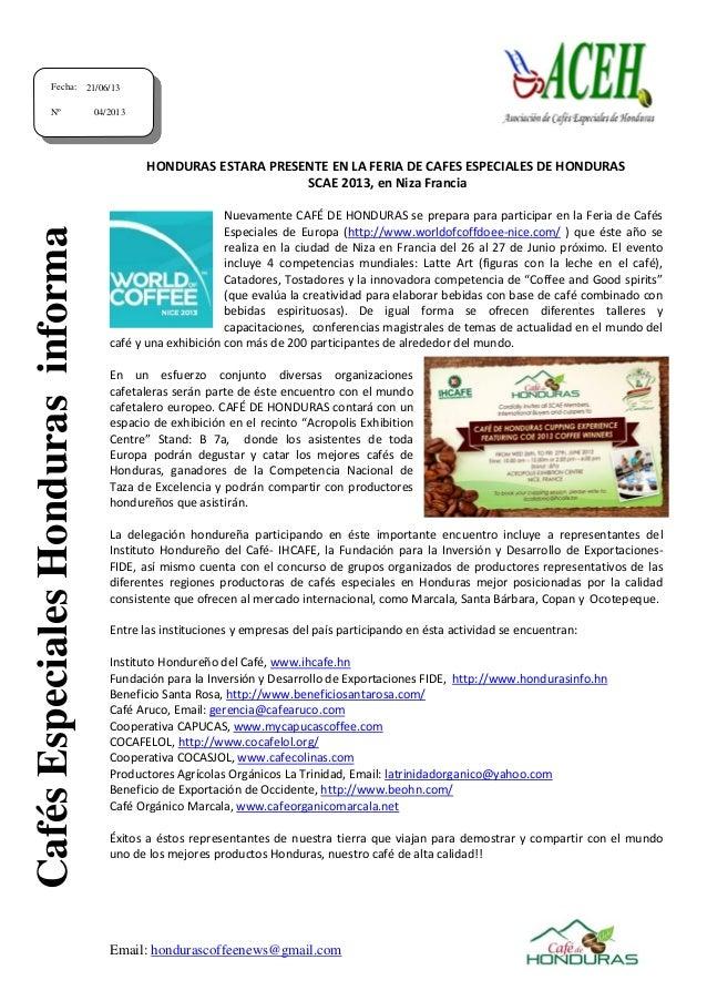Email: hondurascoffeenews@gmail.com HONDURAS ESTARA PRESENTE EN LA FERIA DE CAFES ESPECIALES DE HONDURAS SCAE 2013, en Niz...