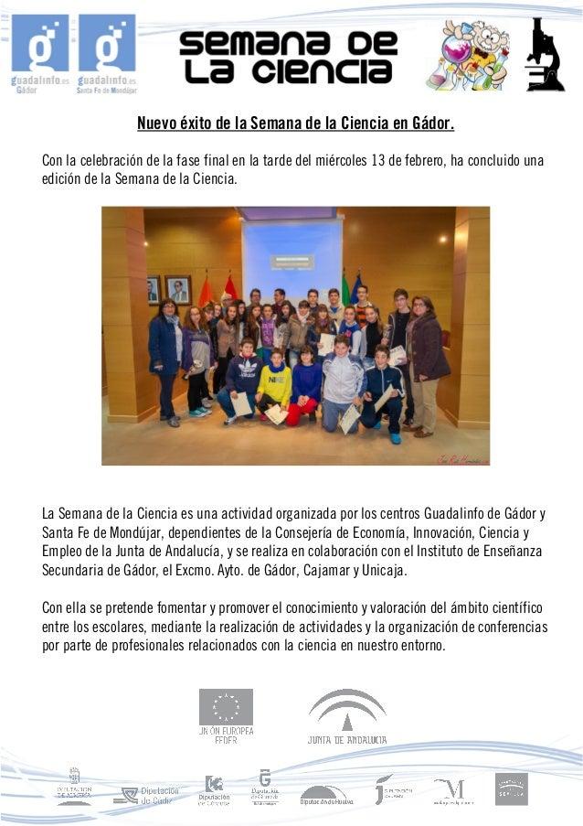 Nuevo éxito de la Semana de la Ciencia en Gádor.Con la celebración de la fase final en la tarde del miércoles 13 de febrer...