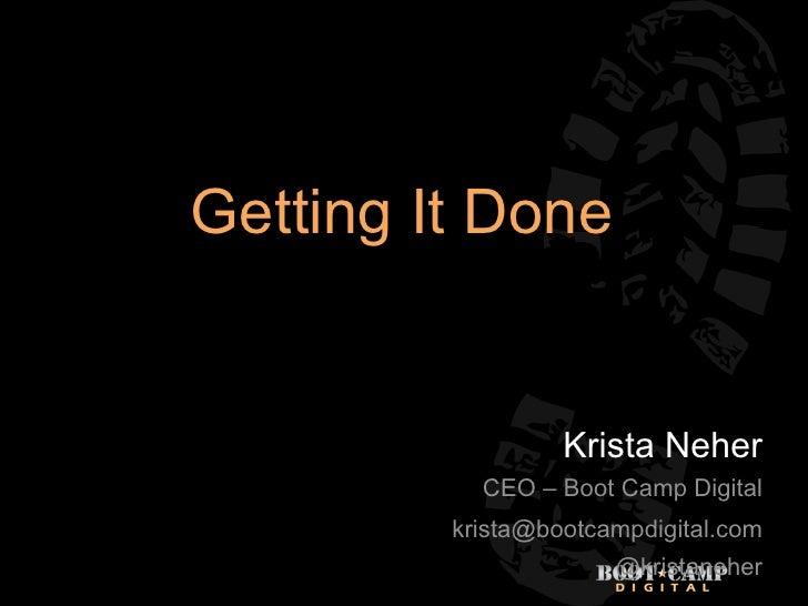 Getting It Done                  Krista Neher           CEO – Boot Camp Digital         krista@bootcampdigital.com        ...