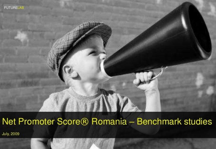 FUTURELAB<br />Net Promoter Score®Romania – Benchmark studies<br />July, 2009 <br />