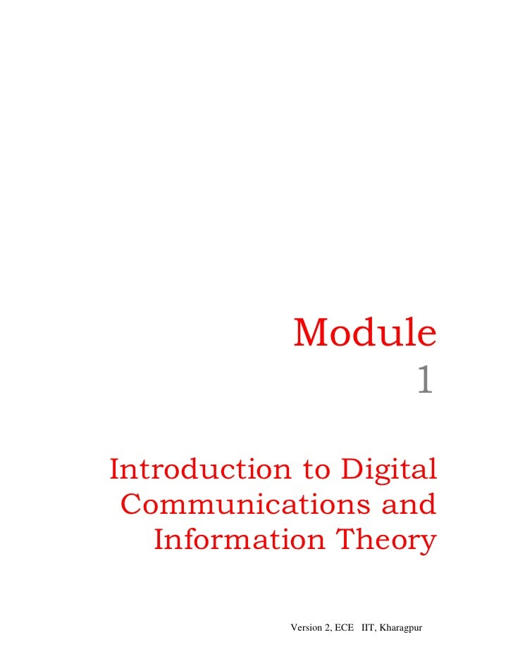 Module                 1Introduction to Digital Communications and   Information Theory            Version 2, ECE IIT, Kha...