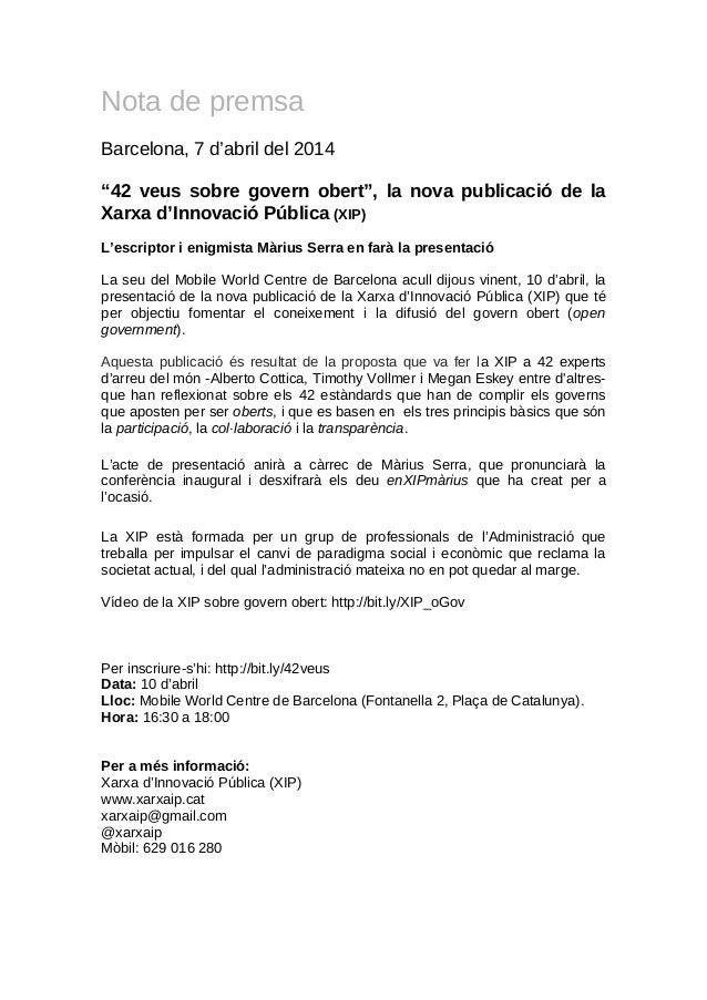 """Nota de premsa Barcelona, 7 d'abril del 2014 """"42 veus sobre govern obert"""", la nova publicació de la Xarxa d'Innovació Públ..."""