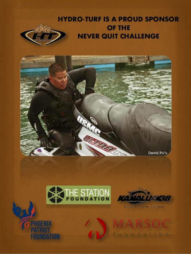 HYDRO-TURF IS A PROUD SPONSOR  OF THE  NEVER QUIT CHALLENGE