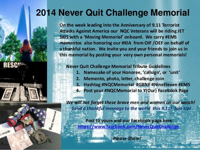 Never Quit Challenge Memorial September 11, 2014  On the week leading into the Anniversary of 9.11 Terrorist Attacks Again...